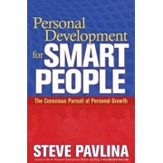 Personal Development for Smart People: The Conscious Pursuit of Personal Growth, Paperback/Steve Pavlina