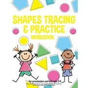 Shapes tracing & practice workbook For preschoolers and kids ages 3-5: Coloring and activity book to learn how to write, tracing lines, geometrical sh, Paperback/Lucia Fortuna