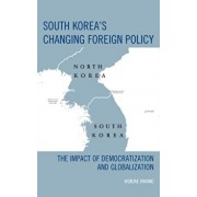 South Korea's Changing Foreign Policy. The Impact of Democratization and Globalization, Paperback/Wonjae Hwang