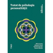 Tratat de psihologia personalitatii/Mihai Anitei, Mihaela Chraif, Vlad Burtaverde, Teodor Mihaila