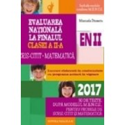 EVALUAREA NATIONALA 2017 LA FINALUL CLASEI A II-A. SCRIS-CITIT. MATEMATICA. 30 DE TESTE, DUPA MODELUL M.E.N.C.S.