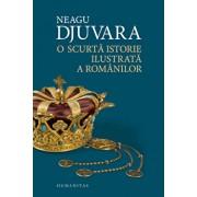 O scurta istorie ilustrata a romanilor/Neagu Djuvara