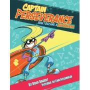 Captain Perseverance: How I Became a Superhero, Paperback