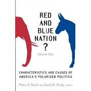Red and Blue Nation?: Volume One: Characteristics and Causes of America's Polarized Politics, Paperback/Pietro S. Nivola