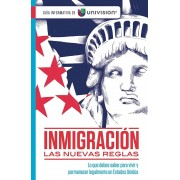 Inmigracion. Las Nuevas Reglas. Guia Informativa de Univision / Immigration. the New Rules. an Information Guide by Univision, Paperback