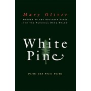 White Pine: Poems and Prose Poems, Paperback