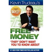 Kevin Trudeau's Free Money 'They' Don't Want You to Know about, Paperback/Kevin Trudeau