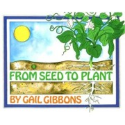 From Seed to Plant, Paperback/Gail Gibbons
