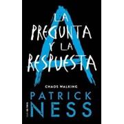 La Pregunta Y La Respuesta / The Ask and the Answer, Paperback/Patrick Ness
