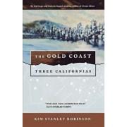 The Gold Coast: Three Californias, Paperback/Kim Stanley Robinson