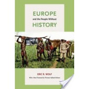 Europe and the People without History (Wolf Eric R.)(Paperback) (9780520268180)