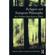 Religion and European Philosophy: Key Thinkers from Kant to Zižek, Paperback