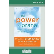 The Power of Prana: Breathe Your Way to Health and Vitality (16pt Large Print Edition), Paperback/Stephen Co