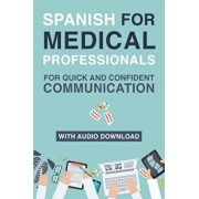 Spanish for Medical Professionals: Essential Spanish Terms and Phrases for Healthcare Providers, Paperback/My Daily Spanish