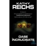 Oase incrucisate - Kathy Reichs
