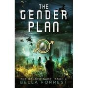 The Gender Game 6: The Gender Plan, Paperback/Bella Forrest