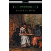 Incidents in the Life of a Slave Girl, Paperback/Harriet Jacobs