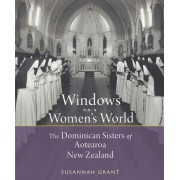 Windows on a Women's World: The Dominican Sisters of Aotearoa New Zealand