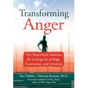 Transforming Anger: The Heartmath Solution for Letting Go of Rage, Frustration, and Irritation, Paperback
