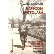 Rapsodia epistolara Vol. IV Scrisori primite si trimise de Anton Golopentia 1923-1950