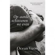 Op aarde schitteren we even - Ocean Vuong