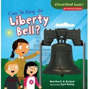 Can We Ring the Liberty Bell', Paperback/Martha E. H. Rustad