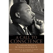 A Call to Conscience: The Landmark Speeches of Dr. Martin Luther King, Jr., Paperback/Clayborne Carson