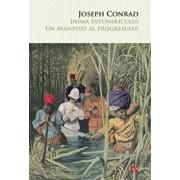 Inima intunericului. Un avanpost al progresului/Joseph Conrad