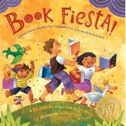 Book Fiesta!: Celebrate Children's Day/Book Day; Celebremos El Dia de Los Ninos/El Dia de Los Libros, Paperback
