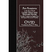 Ars Amatoria, or the Art of Love: Latin Text and English Prose, Paperback/Henry T. Riley
