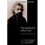 The Justification of the Good: An Essay on Moral Philosophy, Paperback/Vladimir Solovyov