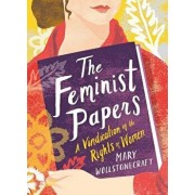 The Feminist Papers: A Vindication of the Rights of Women, Hardcover/Mary Wollstonecraft