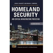 Homeland Security and Critical Infrastructure Protection, 2nd Edition/Ryan K. Baggett