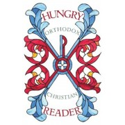 Hungry Orthodox Christian Reader: The Hidden Writings of Orthodox Christianity, Paperback