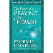 The Power of a Praying Woman: Prayer and Study Guide, Paperback/Stormie Omartian