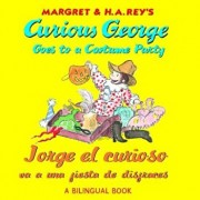 Curious George Goes to a Costume Party/Jorge El Curioso Va a Una Fiesta de Disfraces, Paperback/H. A. Rey