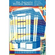The Portable Private Banker: Investing Efficiently Through Mutual Funds and Etfs