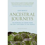 Ancestral Journeys: The Peopling of Europe from the First Venturers to the Vikings, Paperback/Jean Manco