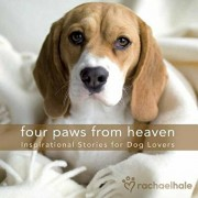Four Paws from Heaven Gift Edition: Inspirational Stories for Dog Lovers, Hardcover/M. R. Wells