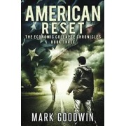American Reset: Book Three of The Economic Collapse Chronicles, Paperback/Mark Goodwin