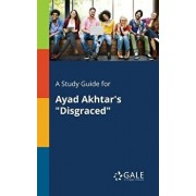 "A Study Guide for Ayad Akhtar's ""disgraced, Paperback/Cengage Learning Gale"