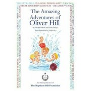 The Amazing Adventures of Oliver Hill: 17 Short Stories Based on the Principles of Success by Think and Grow Rich Author, Napoleon Hill, Paperback/Havilah Malone