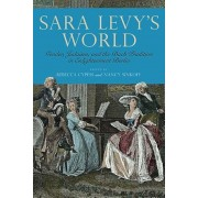 Sara Levy's World: Gender, Judaism, and the Bach Tradition in Enlightenment Berlin, Hardcover