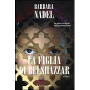 Hobby & Work Publishing La figlia di Belshazzar Barbara Nadel