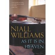 As It Is in Heaven, Paperback/Niall Williams