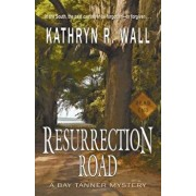 Resurrection Road, Paperback/Kathryn R. Wall
