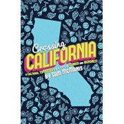 Crossing California: A Cultural Topography of a Land of Wonder and Weirdness, Paperback/Sam McManis