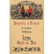 Barbatul si femeia in viziunea Sfantului Ioan Gura de Aur/David Ford