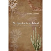 No Species Is an Island: Bats, Cacti, and Secrets of the Sonoran Desert, Paperback