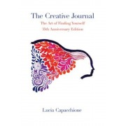 The Creative Journal: The Art of Finding Yourself: 35th Anniversary Edition, Paperback